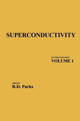 Superconductivity: Part 1 (in Two Parts) - Parks