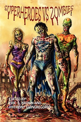 Superheroes vs. Zombies - Giangregorio, Anthony, and Brown, Eric S, and Hudson, Kelly M