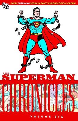 Superman Chronicles, Volume 6 - Siegel, Jerry, and Nowak, Leo (Illustrator), and Cassidy, Paul (Illustrator)