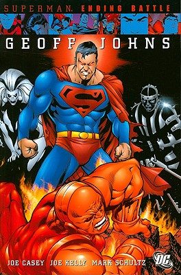 Superman: Ending Battle - Johns, Geoff, and Casey, Joe, and Kelly, Joe