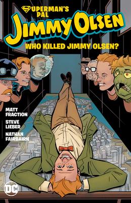 Superman's Pal Jimmy Olsen: Who Killed Jimmy Olsen? - Fraction, Matt