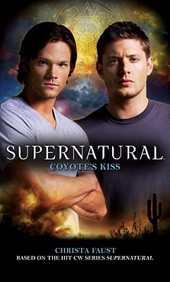 Supernatural: Coyote's Kiss - Faust, Christa