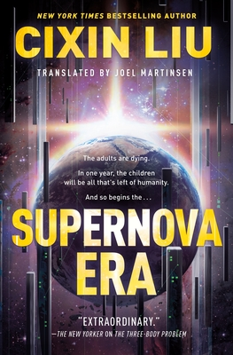 Supernova Era - Liu, Cixin, and Martinsen, Joel (Translated by)