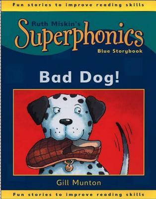 Superphonics: Blue Storybook: Bad Dog! - Munton, Gill, and Cox, Steve (Illustrator)