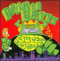 Supersize - Prince Fatty