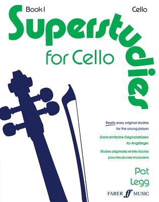 Superstudies for Cello, Bk 1 - Legg, Patt