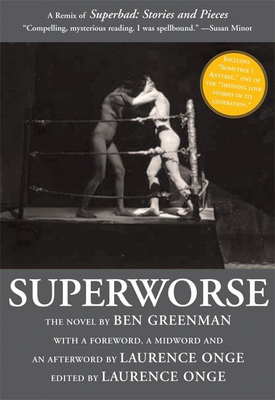 Superworse: The Novel: A Remix of Superbad: Stories and Pieces - Greenman, Ben