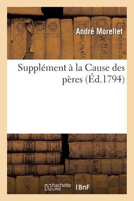 Suppl???ment ??? La Cause Des P???res - Morellet-A