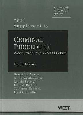 Supplement to Criminal Procedure: Cases, Problems and Exercises - Weaver, Russell L, and Abramson, Leslie W, and Bacigal, Ronald