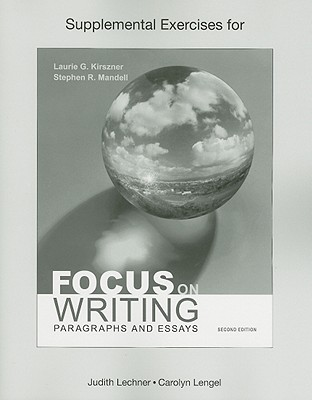 Supplemental Exercises for Focus on Writing: Paragraphs and Essays - Lechner, Judith (Prepared for publication by)
