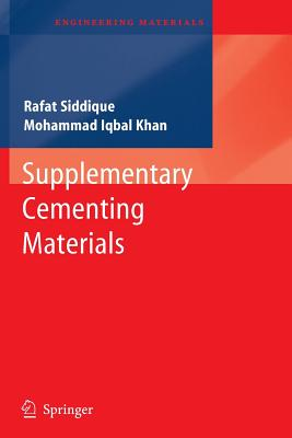Supplementary Cementing Materials - Siddique, Rafat, and Khan, Mohammad Iqbal