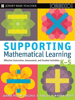 Supporting Mathematical Learning: Effective Instruction, Assessment, and Student Activities, Grades K-5 - Picone-Zocchia, Joanne