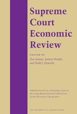 Supreme Court Economic Review, Volume 17 - Somin, Ilya (Editor)