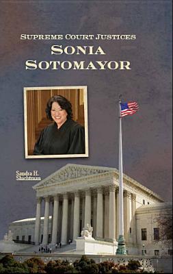 Supreme Court Justices: Sonia Sotomayor - Shichtman, Sandra