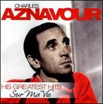 Sur Ma Vie: His Greatest Hits