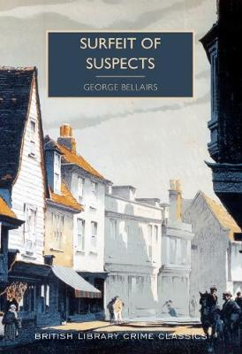 Surfeit of Suspects - Bellairs, George, and Edwards, Martin (Introduction by)