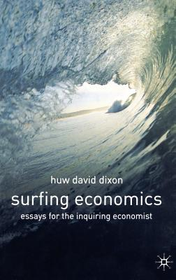Surfing Economics: Essays for the Inquiring Economist - Dixon, Huw David