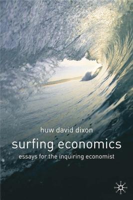 Surfing Economics: Essays for the Inquiring Economist - Dixon, Huw David