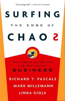 Surfing the Edge of Chaos: The Laws of Nature and the New Laws of Business - Pascale, Richard