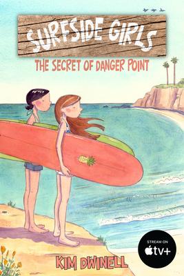 Surfside Girls: The Secret of Danger Point - Dwinell, Kim