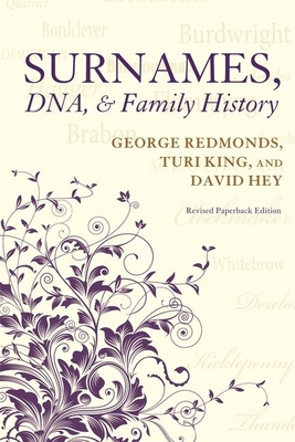 Surnames, DNA, and Family History - Redmonds, George, and King, Turi, and Hey, David