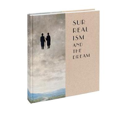 Surrealism and the Dream - Jimenez, Jose (Editor), and Ades, Dawn (Text by), and Sebbag, Georges (Text by)