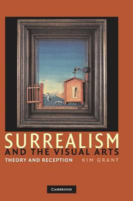 Surrealism and the Visual Arts: Theory and Reception - Grant, Kim
