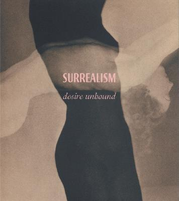 Surrealism: Desire Unbound - Mundy, Jennifer (Editor), and Ades, Dawn (Editor), and Gille, Vincent