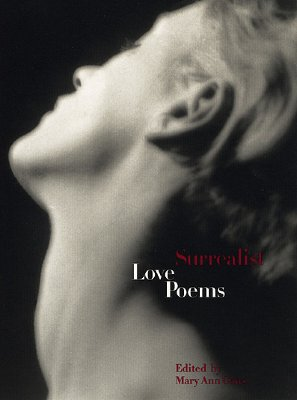 Surrealist Love Poems - Caws, Mary Ann (Editor)