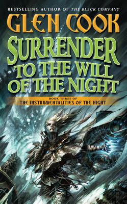 Surrender to the Will of the Night - Cook, Glen