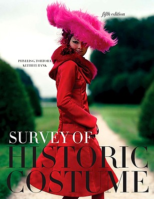 Survey of Historic Costume: A History of Western Dress - Tortora, Phyllis G