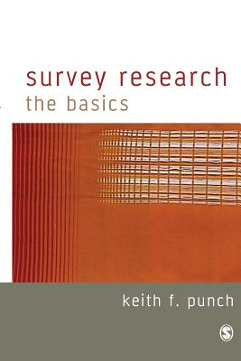 Survey Research: The Basics - Punch, Keith F, Dr.