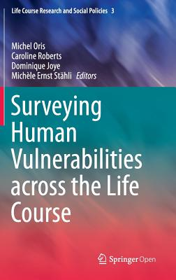 Surveying Human Vulnerabilities Across the Life Course - Oris, Michel (Editor)