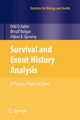 Survival and Event History Analysis: A Process Point of View - Aalen, Odd, and Borgan, Ornulf, and Gjessing, Hakon