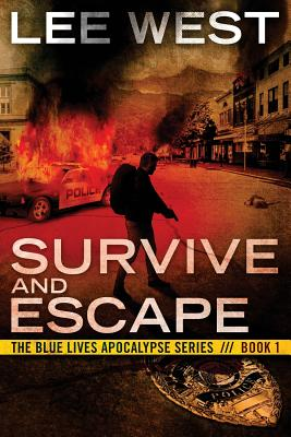 Survive and Escape: A Post Apocalyptic Emp Thriller - West, Lee
