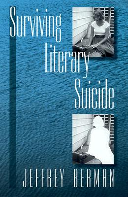 Surviving Literary Suicide - Berman, Jeffrey