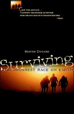 Surviving the Toughest Race on Earth - Dugard, Martin