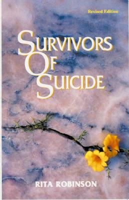 Survivors of Suicide - Robinson, Rita, and Hart, Phyllis (Foreword by)