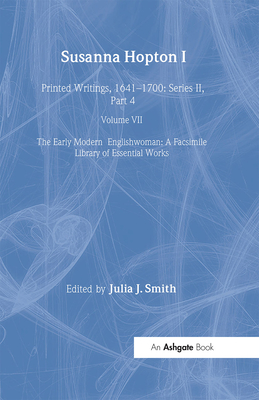 Susanna Hopton: Part 1 & Part 2 - Smith, Julia J. (Editor), and Cullen, Patrick, Professor (Series edited by), and Prescott, Anne Lake, Ms. (Series edited by)