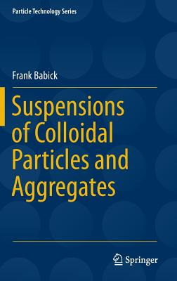 Suspensions of Colloidal Particles and Aggregates - Babick, Frank