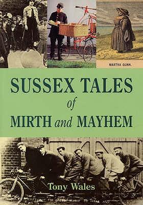 Sussex Tales of Mirth and Mayhem - Wales, Tony