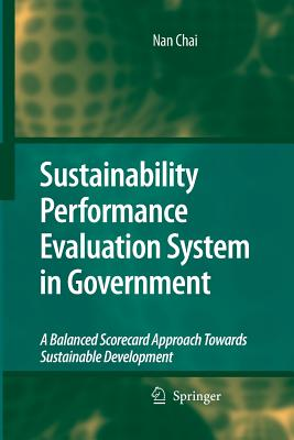 Sustainability Performance Evaluation System in Government: A Balanced Scorecard Approach Towards Sustainable Development - Chai, Nan