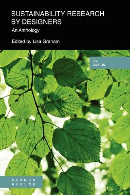 Sustainability Research by Designers: An Anthology - Graham, Lisa M (Editor)