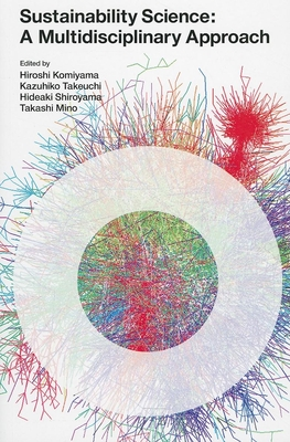 Sustainability Science: A Multidisciplinary Approach - Komiyama, Hiroshi (Editor)