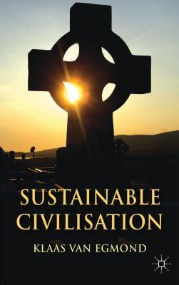 Sustainable Civilization - Van Egmond, Klaas