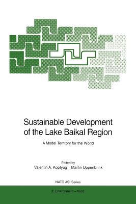 Sustainable Development of the Lake Baikal Region: A Model Territory for the World - Koptyug, Valentin A (Editor)