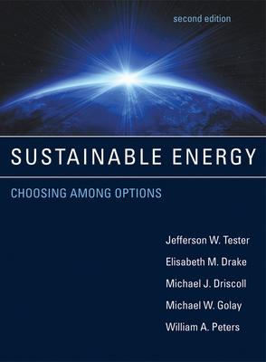 Sustainable Energy: Choosing Among Options - Tester, Jefferson W