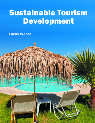 Sustainable Tourism Development - Weber, Lucas (Editor)
