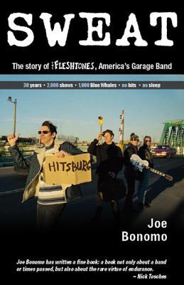 Sweat: The Story of the Fleshtones, America's Garage Band - Bonomo, Joe