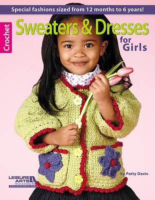 Sweaters & Dresses for Girls - Leisure Arts